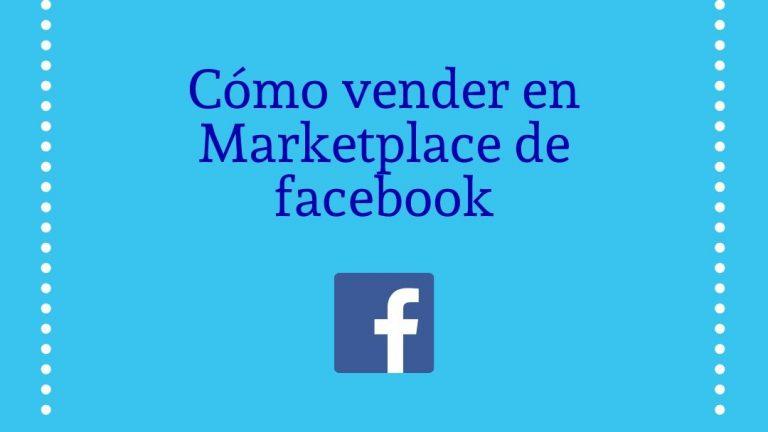 Â¿Como vender en Market place de Facebook?