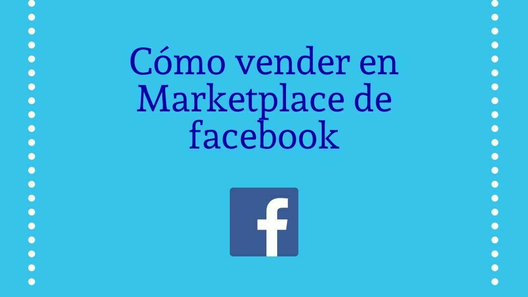 ¿Como vender en Market place de Facebook?